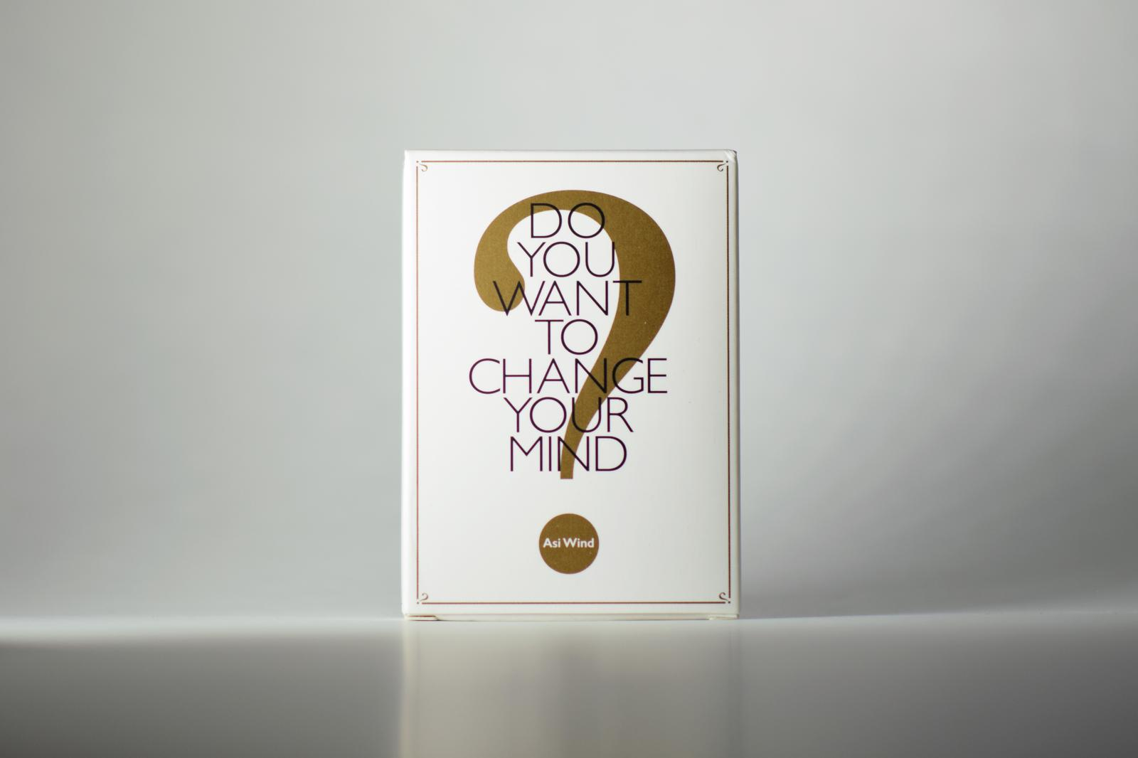 Change Your Mind?